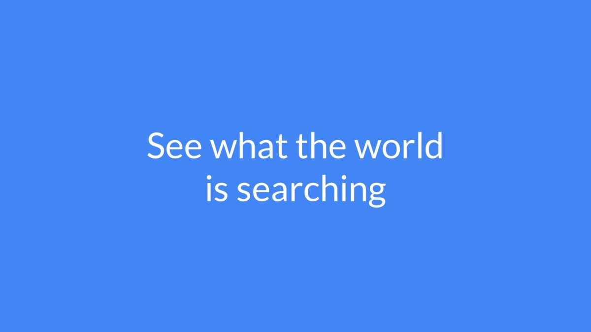 """See what the world is searching"" on blue background"